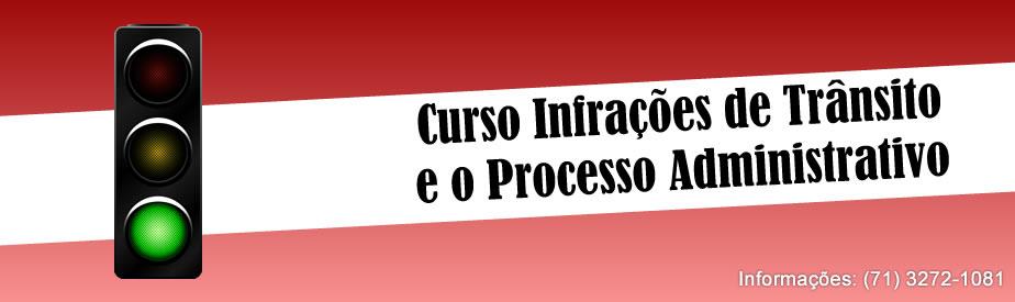 Curso de Infração de Trânsito e o Processo Administrativo